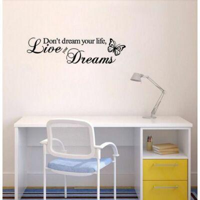 Live Your Dreams falmatrica